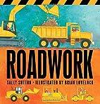 Roadwork! by Sally Sutton