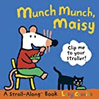 Munch Munch, Maisy: A Stroll-Along Book…
