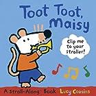 Toot Toot, Maisy: A Stroll-Along Book…
