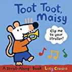 Toot Toot, Maisy: A Stroll-Along Book…
