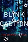 Wynne-Jones, Tim: Blink & Caution