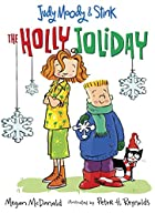 Judy Moody & Stink: The Holly Joliday by…