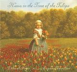 Noyes, Deborah: Hana in the Time of the Tulips