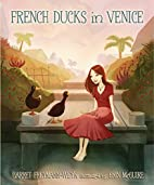 French Ducks in Venice by Garret…