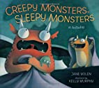 Creepy Monsters, Sleepy Monsters by Jane…