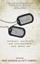 War Is...: Soldiers, Survivors and…