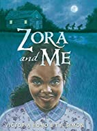 Zora and Me by Victoria Bond