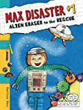 Moss, Marissa: Max Disaster #1: Alien Eraser to the Rescue (Max Disaster (Quality))