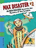 Moss, Marissa: Max Disaster #2: Alien Eraser Unravels the Mystery of the Pyramids (Max Disaster (Quality))