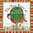 The True Story of Little Red Riding Hood: A…