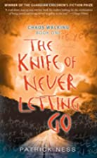 The Knife of Never Letting Go by Patrick…