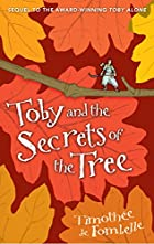 Toby and the Secrets of the Tree by Timothee…
