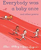 Everybody Was a Baby Once: and Other Poems…