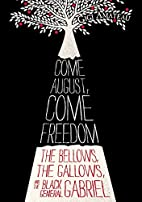 Come August, Come Freedom: The Bellows, The…