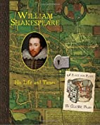 William Shakespeare: His Life and Times…