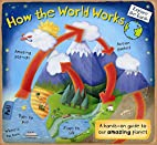 How the World Works: A Hands-On Guide to Our…
