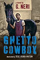 Ghetto Cowboy by Greg Neri