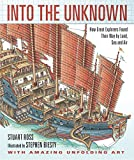 Ross, Stewart: Into the Unknown: How Great Explorers Found Their Way by Land, Sea, and Air