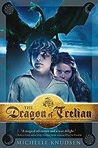 The Dragon of Trelian by Michelle Knudsen
