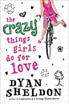 The Crazy Things Girls Do for Love by Dyan…