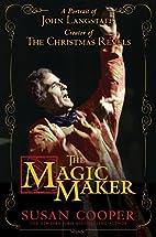 The Magic Maker: A Portrait of John…