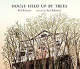 Kooser, Ted: House Held Up by Trees