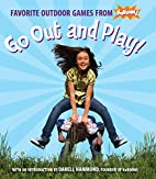 Go Out and Play!: Favorite Outdoor Games…