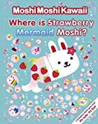 MoshiMoshiKawaii: Where Is Strawberry…