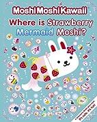 MoshiMoshiKawaii: Where Is Strawberry…