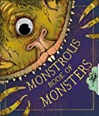 The Monstrous Book of Monsters by Libby…