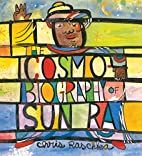 The Cosmobiography of Sun Ra: The Sound of…