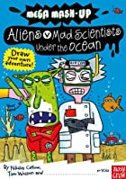 Mega Mash-Up: Aliens vs. Mad Scientists…