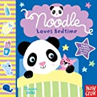 Noodle Loves Bedtime by Nosy Crow