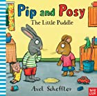 Pip and Posy: The Little Puddle by Axel…