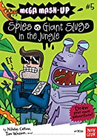 Mega Mash-Up: Spies vs. Giant Slugs in the…