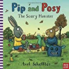 Pip and Posy: The Scary Monster by Nosy Crow