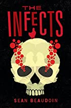 The Infects by Sean Beaudoin