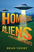 Homicidal Aliens and Other Disappointments…