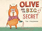 Olive and the Big Secret by Tor Freeman