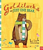 Goldilocks and Just One Bear by Leigh…