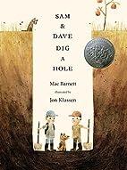Sam and Dave Dig a Hole by Mac Barnett