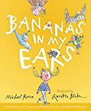 Rosen, Michael: Bananas in My Ears: A Collection of Nonsense Stories, Poems, Riddles, & Rhymes