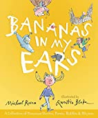 Bananas in My Ears: A Collection of Nonsense…
