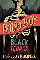 Wild Boy and the Black Terror by Rob Lloyd…