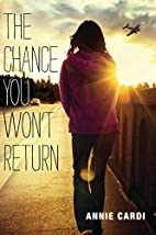 The Chance You Won't Return by Annie…