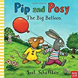 Scheffler, Axel: Pip and Posy: The Big Balloon