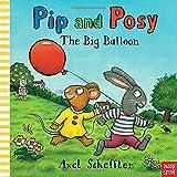 Scheffler, Axel: Pip and Posy: The Big Balloon