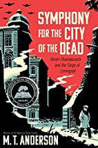 Symphony for the City of the Dead: Dmitri…