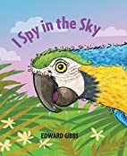 I Spy in the Sky by Edward Gibbs