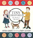 Tiny Creatures: The World of Microbes by…